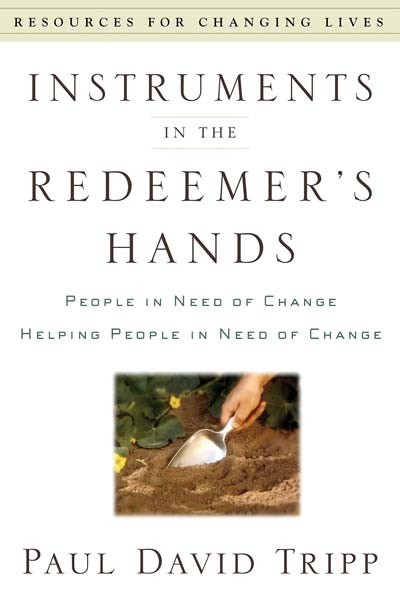 Instruments in the Redeemer's Hands by Paul David Tripp book cover