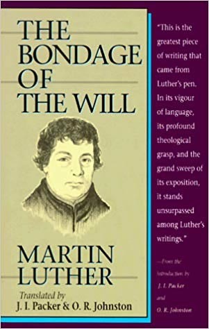 The Bondage of the Will by Martin Luther book cover