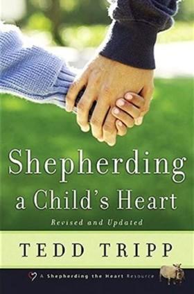 Shepherding a Child's Heart by Tedd Tripp book cover