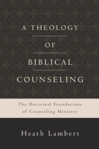 A Theology of Biblical Counseling book cover