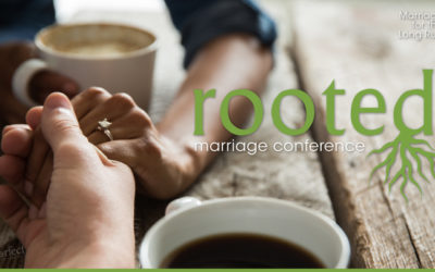 """Looking Back at """"Rooted! Marriage Conference"""""""