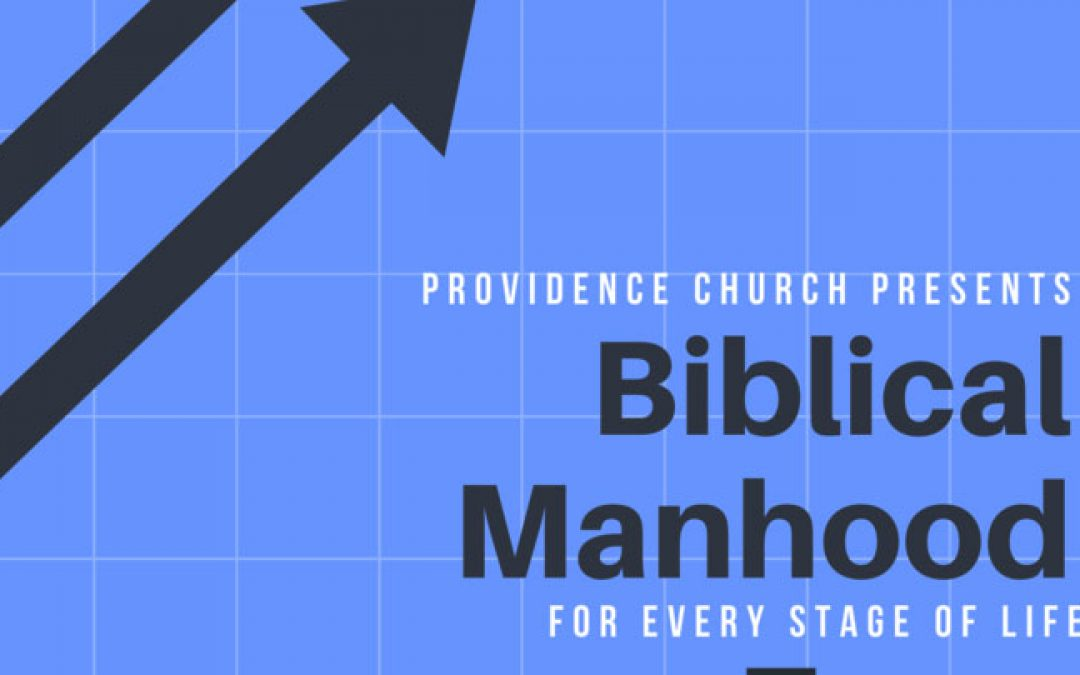 biblical Manhood for Every Stage of Life Conference 2/20/2020