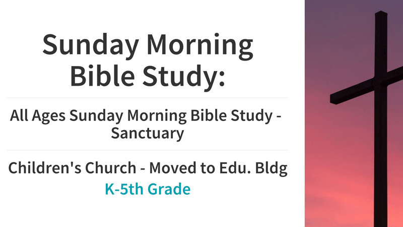 Sunday School Sunday Morning Bible Study