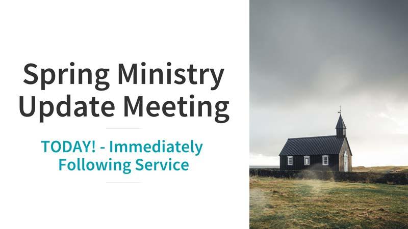Spring Ministry Update Meeting